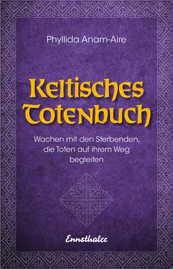Keltisches Totenbuch von Anam-Áire,  Phyllida, von Rohr,  Wulfing