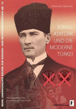 Kemal Atatürk und die moderne Türkei von Glasneck,  Johannes, Priskil,  Peter