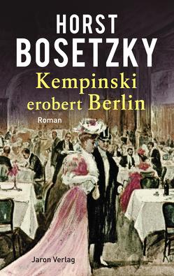 Kempinski erobert Berlin von Bosetzky,  Horst