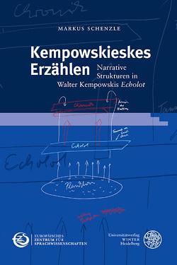 Kempowskieskes Erzählen von Schenzle,  Markus