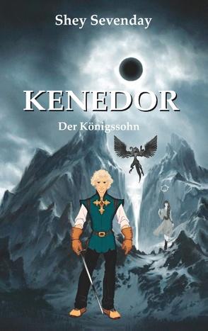 Kenedor von Kynast,  Siegfried, Sevenday,  Shey