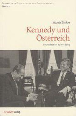 Kennedy und Österreich von Kofler,  Martin