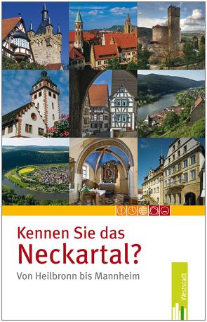 Kennen Sie das Neckartal – von Heilbronn bis Mannheim von Nees,  Isolde