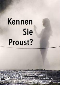 Kennen Sie Proust? von Herzog,  Hubert