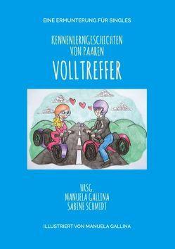 Kennenlerngeschichten von Paaren Als Ermunterung für Singles von Gallina,  Manuela, Schmidt,  Sabine