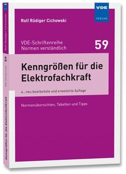 Kenngrößen für die Elektrofachkraft von Cichowski,  Rolf Rüdiger