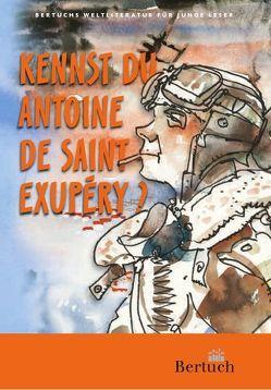 Kennst du Antoine de Saint-Exupéry? von Barz,  André, Biermann,  Karlheinrich