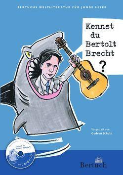 Kennst du Bertolt Brecht? von Schulz,  Gudrun