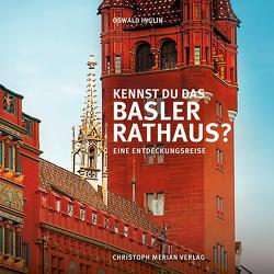 Kennst du das Basler Rathaus? von Garrett,  Jooce, Inglin,  Oswald