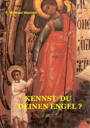 Kennst du deinen Engel? von Wermter,  Winfried