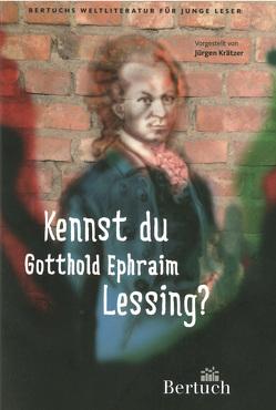 Kennst du Gotthold Ephraim Lessing? von Krätzer,  Jürgen