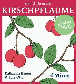 Kennst Du mich? Kirschpflaume von Henne,  Katharina, Otto,  Lore