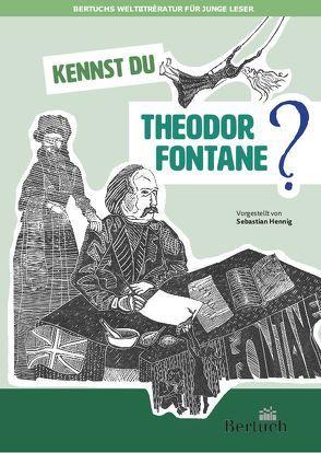 Kennst du Theodor Fontane? von Hennig,  Sebastian