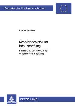 Kenntnisbeweis und Bankenhaftung von Schlüter,  Karen