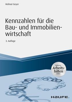 Kennzahlen für die Bau- und Immobilienwirtschaft – inkl. Arbeitshilfen online von Geyer,  Helmut