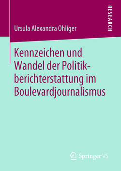 Kennzeichen und Wandel der Politikberichterstattung im Boulevardjournalismus von Ohliger,  Ursula Alexandra