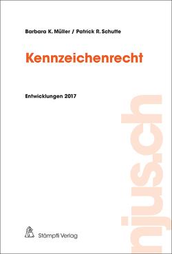 Kennzeichenrecht von Müller,  Barbara K., Schutte,  Patrick R.