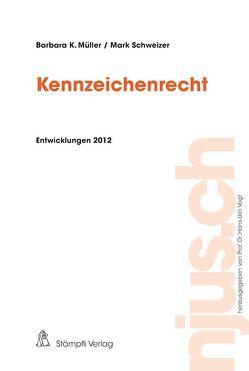 Kennzeichenrecht von Müller,  Barbara K, Schweizer,  Mark