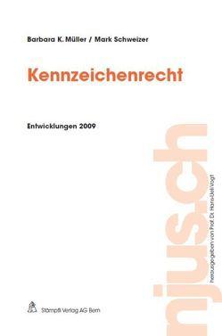 Kennzeichenrecht, Entwicklungen 2009 von Müller,  Barbara K., Schweizer,  Mark