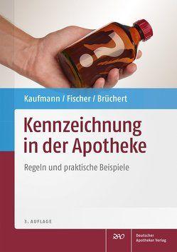 Kennzeichnung in der Apotheke von Brüchert,  Claudia, Fischer,  Josef, Kaufmann,  Dieter