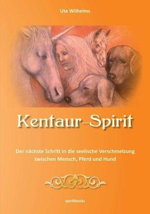 Kentaur- Spirit von Wilhelms,  Ute