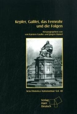 Kepler, Galilei, das Fernrohr und die Folgen von Gaulke,  Karsten, Hamel,  Jürgen