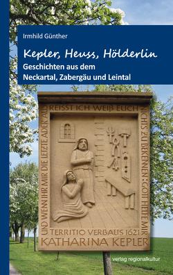 Kepler, Heuss, Hölderlin von Günther,  Irmhild