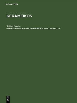 Kerameikos / Das Pompeion und seine Nachfolgerbauten von Hoepfner,  Wolfram