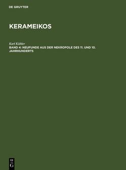 Kerameikos / Neufunde aus der Nekropole des 11. und 10. Jahrhunderts von Kübler,  Karl
