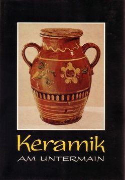 Keramik am Untermain von Schneider,  Ernst