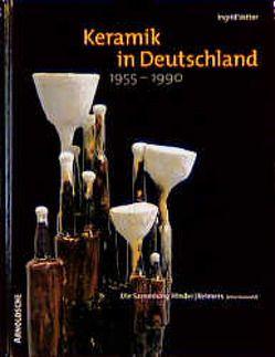 Keramik in Deutschland 1955-1990 von Vetter,  Ingrid