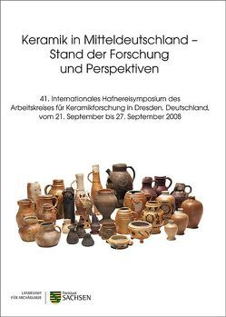 Keramik in Mitteldeutschland. Stand der Forschung und Perspektiven von Smolnik,  Regina