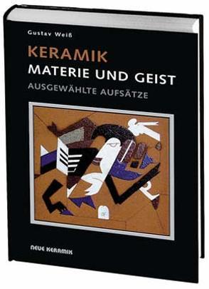 Keramik. Materia und Geist von Bruhu,  Olaf, Schuydet,  Rudolf, Weiss,  Gustav