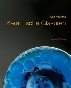 Keramische Glasuren von Matthes,  Wolf