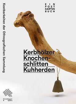 Kerbhölzer, Knochenschlitten, Kuhherden von Alpines Museum der Schweiz, Beitl,  Matthias, Bellwald,  Werner, Carlen,  Luzia, Kuhn,  Konrad