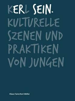 Kerl sein. von Farin,  Klaus, Möller,  Kurt