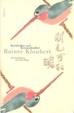 Kernbeißer und Kreuzschnäbel von Kloubert,  Rainer