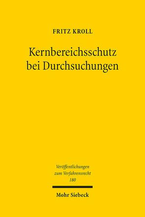 Kernbereichsschutz bei Durchsuchungen von Kroll,  Fritz