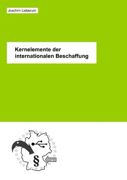 Kernelemente der internationalen Beschaffung von Lieberum,  Joachim