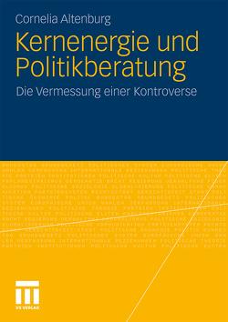 Kernenergie und Politikberatung von Altenburg,  Cornelia