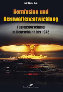 Kernfusion und Kernwaffenentwicklung von Hauk,  Rolf-Günter