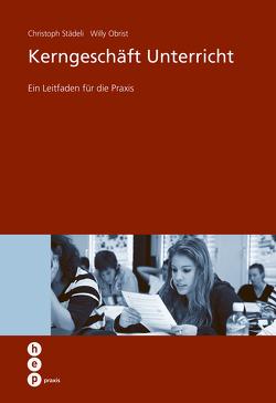 Kerngeschäft Unterricht von Obrist,  Willy, Städeli,  Christoph