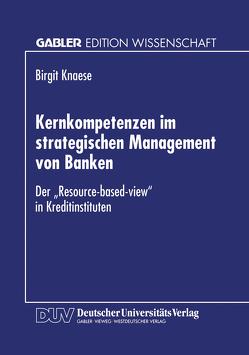 Kernkompetenzen im strategischen Management von Banken von Knaese,  Birgit