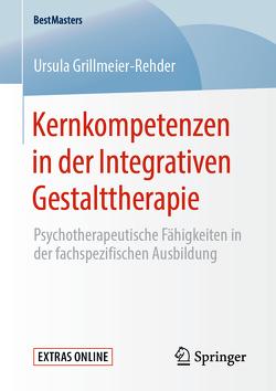 Kernkompetenzen in der Integrativen Gestalttherapie von Grillmeier-Rehder,  Ursula