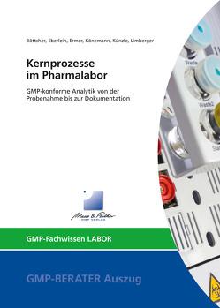 Kernprozesse im Pharmalabor von Böttcher,  Dr. Frank, Eberlein,  Jürgen, Ermer,  Dr. Joachim, Könemann,  Annette, Künzle,  Dr. Josef, Limberger,  Dr. Markus
