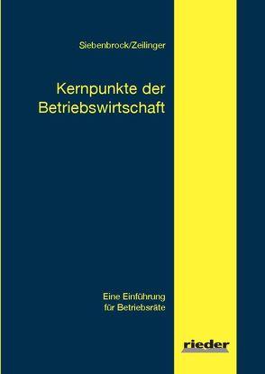 Kernpunkte der Betriebswirtschaft von Siebenbrock,  Heinz, Zeilinger,  Hans