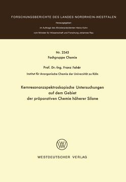 Kernresonanzspektroskopische Untersuchungen auf dem Gebiet der präparativen Chemie höherer Silane von Fehér,  Franz