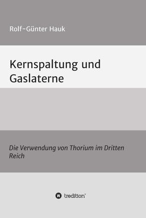 Kernspaltung und Gaslaterne von Hauk,  Rolf-Günter