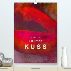 KERSTIN KUNTZE KUSS (Premium, hochwertiger DIN A2 Wandkalender 2021, Kunstdruck in Hochglanz) von Kuntze,  Kerstin