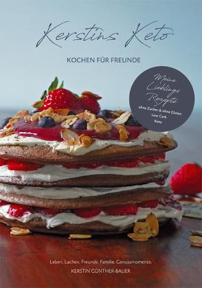 Kerstins Keto, Kochen für Freunde von Günther-Bauer,  Kerstin